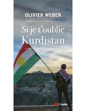 Si je t'oublie Kurdistan -...